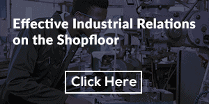 Effective Industrial Relations on the Shopfloor