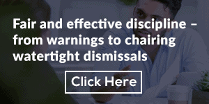 Fair and effective discipline – from warnings to chairing watertight dismissals