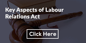 Key Aspects of Labour Relations Act