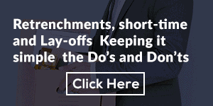 Retrenchments, short-time and Lay-offs ­ Keeping it simple ­ the Do's and Don'ts