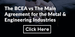 The BCEA vs The Main Agreement for the Metal & Engineering Industries